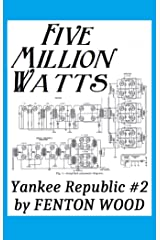 Five Million Watts (Yankee Republic Book 2) Kindle Edition