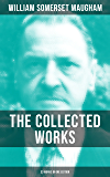 THE COLLECTED WORKS OF W. SOMERSET MAUGHAM (33 Works in One Edition): Novels, Short Stories, Plays & Travel Sketches…