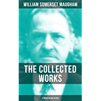 """THE COLLECTED WORKS OF W. SOMERSET MAUGHAM (33 Works in One Edition): Novels, Short Stories, Plays & Travel Sketches (From the prolific British writer, ... Veil"""", """"Up at the Villa"""" & """"Cakes and Ale"""")"""
