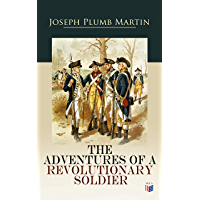 The Adventures of a Revolutionary Soldier (English Edition)