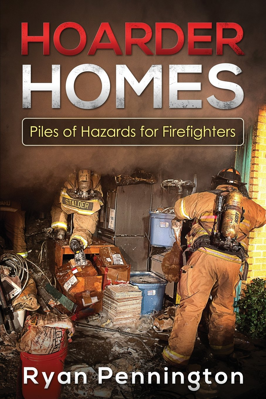 Hoarder Homes:Piles of Hazards for Firefighters pdf