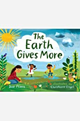 The Earth Gives More Kindle Edition