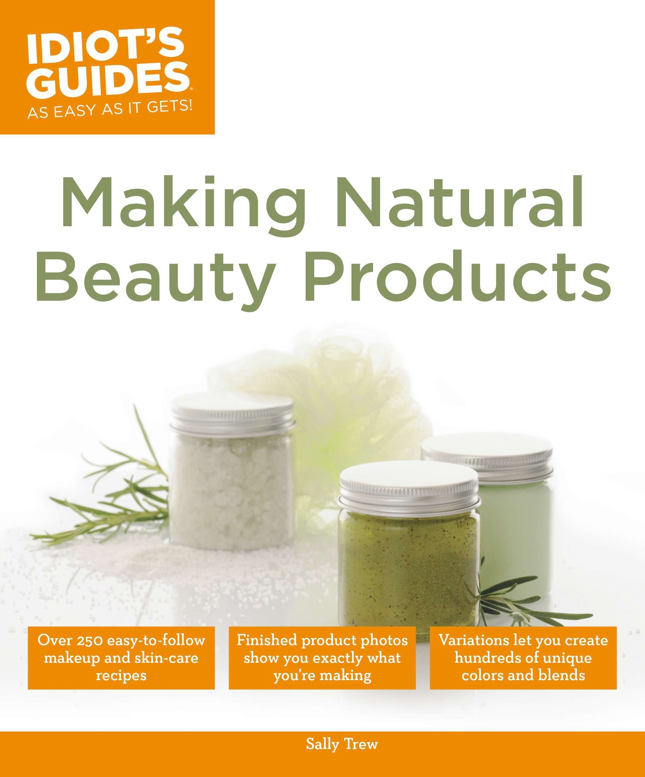 Idiot's Guides: Making Natural Beauty Products: Amazon co uk