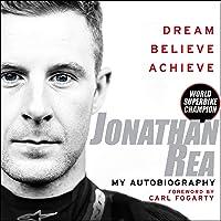 Dream. Believe. Achieve: My Autobiography