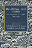 The Cambridge History of Poland: From Augustus II to Pilsudski (1697-1935)