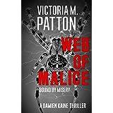 Web Of Malice: Bound By Misery - A Damien Kaine Thriller (Damien Kaine Series Book 4)