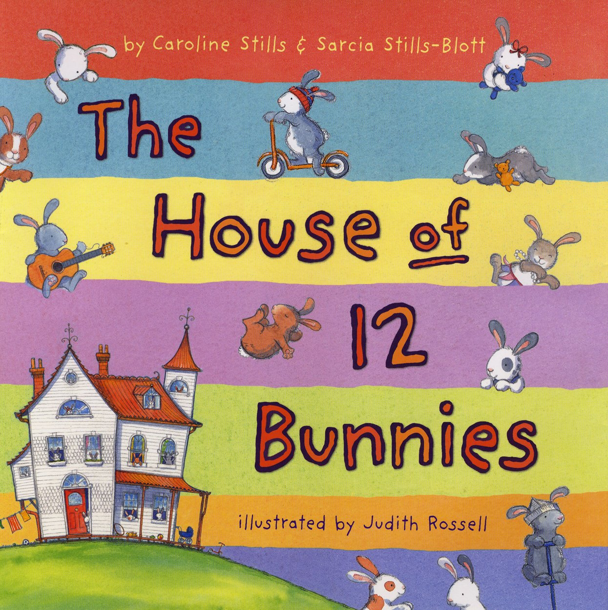 The House of 12 Bunnies: Caroline Stills, Sarcia Stills-Blott, Judith  Rossell: 9780823424221: Amazon.com: Books