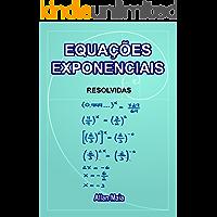Equações Exponenciais: Resolvidos (Matemática Livro 2)