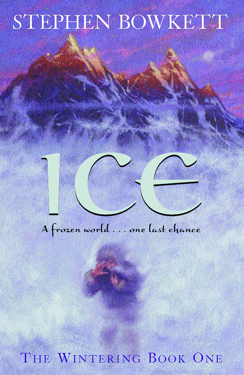 Download Ice : A Frozen World .. One Last Chance (The Wintering :  Book One) PDF