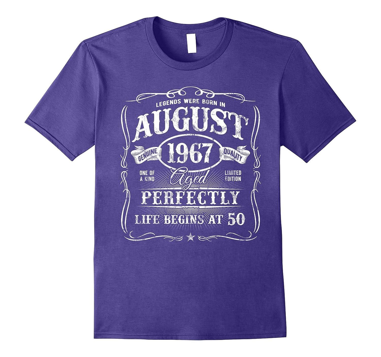 Legends Were Born In August 1967 T-Shirt 50th Birthday Gift-BN