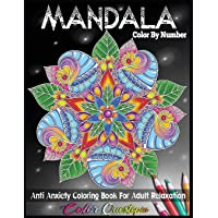 Mandala Color By Number Anti Anxiety Coloring Book For Adult Relaxation: 35 Beautiful Meditative Mandalas
