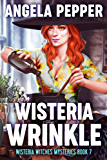 Wisteria Wrinkle (Wisteria Witches Mysteries Book 7) (English Edition)