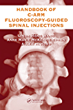 The Handbook of C-Arm Fluoroscopy-Guided Spinal Injections