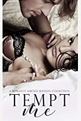 Tempt Me: A Romance Limited Edition Collection Kindle Edition
