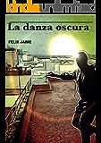 LA DANZA OSCURA