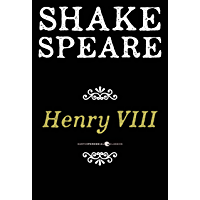 Henry Viii: The Famous History of the Life of King Henry the Eighth, A Tragedy