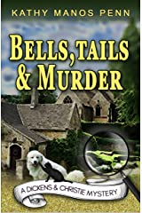 Bells, Tails, & Murder: (A Dickens & Christie Mystery) Kindle Edition