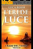 L'Erede della Luce (I Rami del Tempo Vol. 2) (Italian Edition)