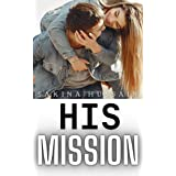 His Mission (HIS SERIES Book 1)