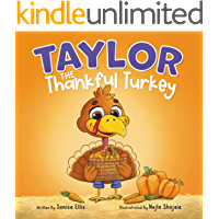 Taylor the Thankful Turkey : An easy to read Thanksgiving book for kids ( Perfect for toddlers, preschoolers and…