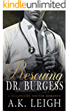 Rescuing Doctor Burgess: A Billionaire Doctor Romance: An intriguing fake boyfriend, hero with a secret, undercover billionaire doctor, office romance with a hint of mystery and suspense