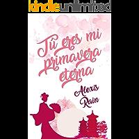 Tú eres mi primavera eterna (Spanish Edition)