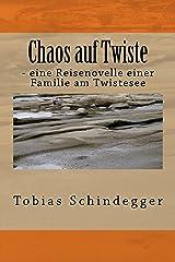 Chaos auf Twiste: - eine Reisenovelle einer Familie am Twistesee (German Edition) Kindle Edition