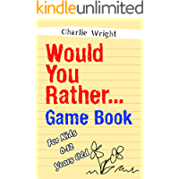 Would You Rather Game Book: For kids 6-12 Years old