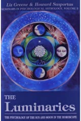 The Luminaries: The Psychology of the Sun and Moon in the Horoscope (Seminars in Psychological Astrology) Paperback