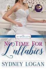 No Time for Lullabies (The No Brides Club Book 2) Kindle Edition