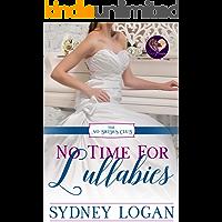 No Time for Lullabies (The No Brides Club Book 2)