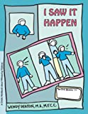 I Saw It Happen: A Child's Workbook About Witnessing Violence (Grow: Growth and Recovery Outreach Workbooks)