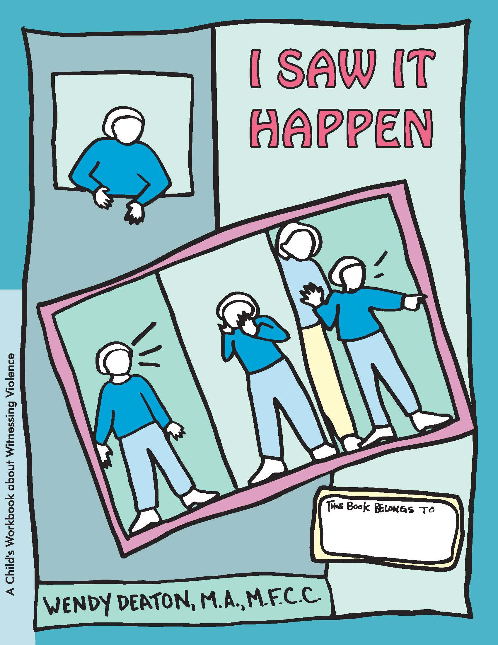 I Saw It Happen: A Child's Workbook About Witnessing Violence Text fb2 book