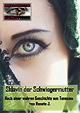 Sklavin der Schwiegermutter: Nach einer wahren Geschichte aus Tunesien von Renate J. (True Story - Wahre Geschichte 33)