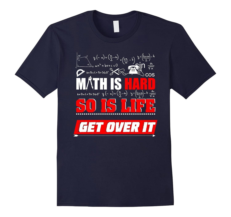 Funny Math Teacher Shirt Gifts Math Is Hard So Is Life Shirt