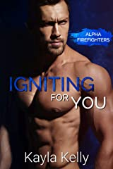 Igniting For You (Alpha Firefighters Book 1) Kindle Edition