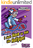 I Just Have to Ride the Half-Pipe (Sports Illustrated Kids Victory School Superstars)
