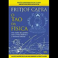 O Tao da Física: Uma Análise Dos Paralelos Entre A Física Moderna E Misticismo Oriental