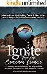 Ignite Your Life for Conscious Leaders: Elevating and transforming the way we lead ourselves and others in a new and...