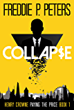 COLLAPSE: Surviving Is A Skill, Killing Another (Henry Crowne Paying The Price Book 1) (English Edition)