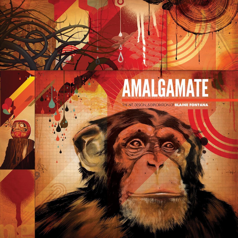 Amalgamate: The Art, Design and Exploration of Blaine Fontana