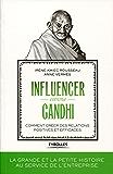 Influencer comme Gandhi: Comment créer des relations positives et efficaces
