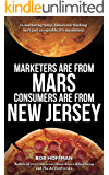 Marketers Are From Mars, Consumers Are From New Jersey