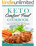 Keto Comfort Food Cookbook : Low-Carb Ketogenic Diet Favorite Comfort Food Recipes