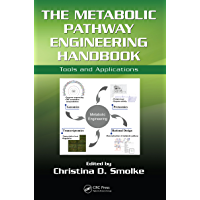 The Metabolic Pathway Engineering Handbook: Tools and Applications (English Edition)