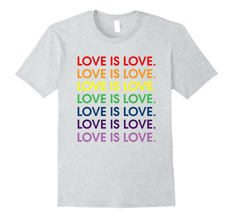 f57700edc70 Love is Love T Shirt – Rainbow Lesbian Gay Pride LGBT Shirt-BN ...