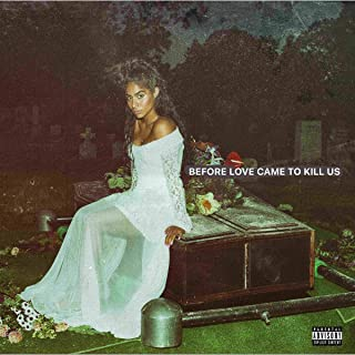 Book Cover: BEFORE LOVE CAME TO KILL US                                                                                                                                                                    Explicit Lyrics