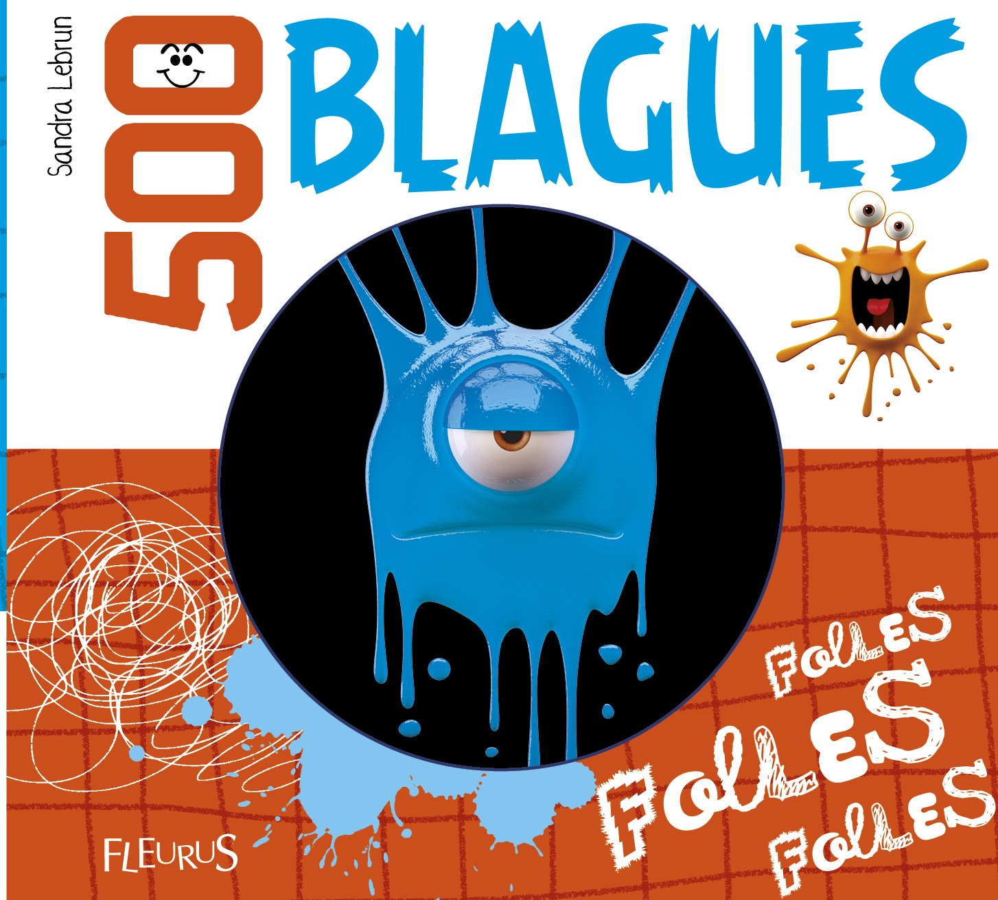 500 blagues folles, folles, folles Poche – 9 octobre 2014 Sandra Lebrun Fleurus 2215147938 Humour - magie