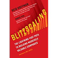Blitzscaling: The Lightning-Fast Path to Building Massively Valuable Businesses