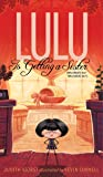Lulu Is Getting a Sister: (Who WANTS Her? Who NEEDS Her?) (The Lulu Series)